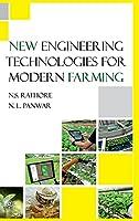 New Engineering Technologies For Modern Farming