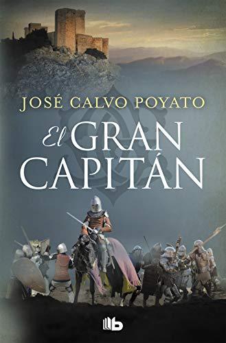El Gran Capitán: Una apasionante novela sobre Gonzalo de Córdoba, el soldado que encumbró un imperio (Ficción)