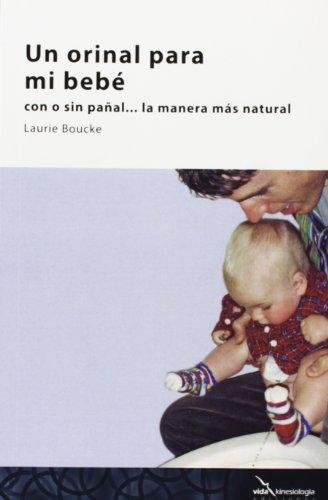 Un Orinal Para Mi Bebé: con o sin pañal, la manera más natural