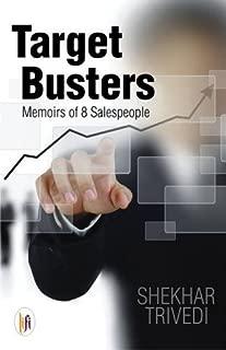 Target Busters: Memoirs of 8 Salespeople [Paperback] [May 01, 2014] Shekhar Trivedi