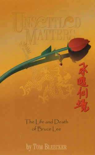 Unsettled Matters: the Life and Death of Bruce Lee (English Edition)