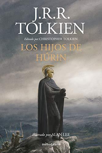 Los Hijos de Húrin: Editado por Christopher Tolkien. Ilustrado por Alan Lee...