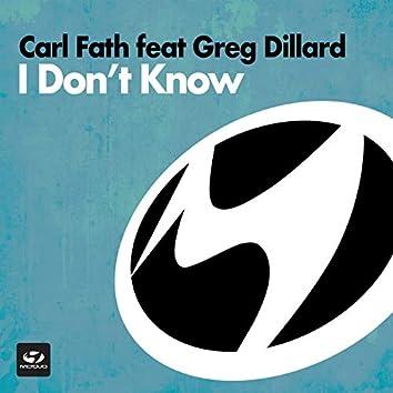 I Don't Know (feat. Greg Dillard)