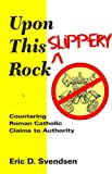Upon This Slippery Rock: Countering Roman Catholic Claim to Authority