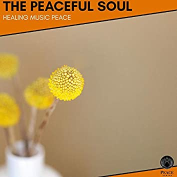The Peaceful Soul - Healing Music Peace