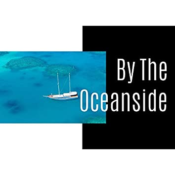 By The Oceanside