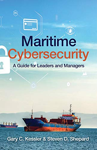 Compare Textbook Prices for Maritime Cybersecurity: A Guide for Leaders and Managers  ISBN 9798676215354 by Kessler PhD, Gary C.,Shepard PhD, Steven D.