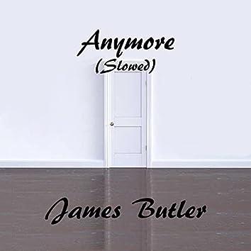 Anymore (Slowed + Reverb)
