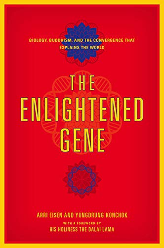 The Enlightened Gene: Biology, Buddhism, and the Convergence that Explains the World