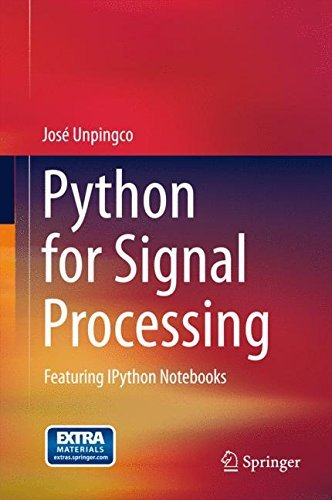 Python for Signal Processing: Featuring IPython Notebooks by Jose Unpingco(2013-10-05)