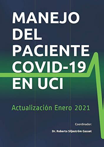 MANEJO DEL PACIENTE COVID-19 EN UCI: Actualización Enero 2021