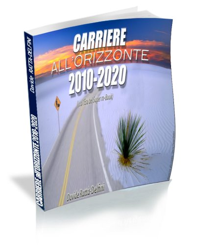 Carriere all'Orizzonte 2010-2020 (Italian Edition)