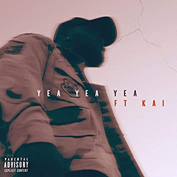 Yea Yea Yea (feat. Kai)