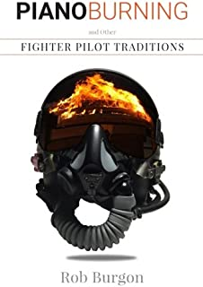 Piano Burning and Other Fighter Pilot Traditions