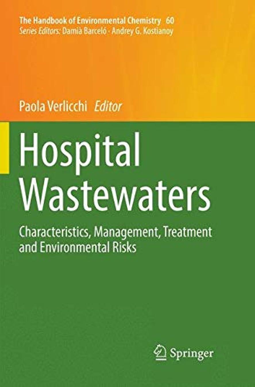 童謡感心するクラックHospital Wastewaters: Characteristics, Management, Treatment and Environmental Risks (The Handbook of Environmental Chemistry)
