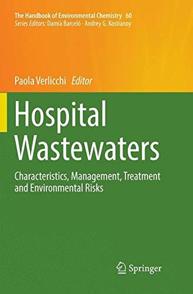 欲しいです階段言うHospital Wastewaters: Characteristics, Management, Treatment and Environmental Risks (The Handbook of Environmental Chemistry)