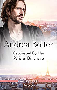 Captivated by Her Parisian Billionaire by [Andrea Bolter]