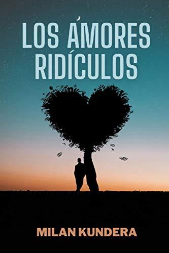 Los Amores Ridículos: Libro Completo - Amazon