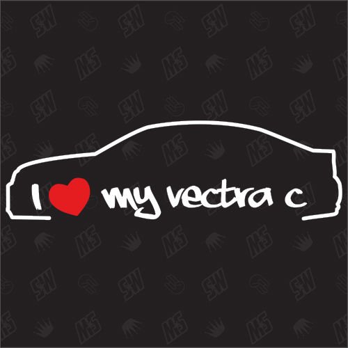 I love my Opel Vectra C - Sticker ,Bj. 02-08