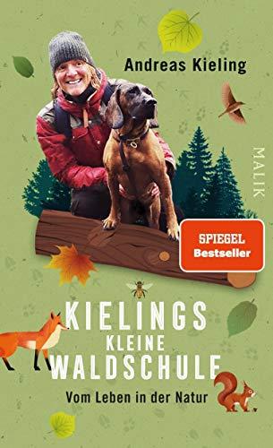 Kielings kleine Waldschule: Vom Leben in der Natur