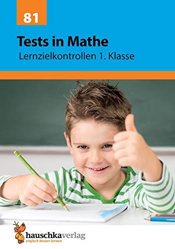 Tests in Mathe - Lernzielkontrollen 1. Klasse, A4- Heft (Lernzielkontrollen, Tests und Proben, Band 81)