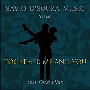 Together Me and You (feat. Oswin Vaz)