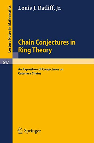 Chain Conjectures in Ring Theory: An Exposition of Conjectures on Catenary Chains (Lecture notes in mathematics, vol.647)
