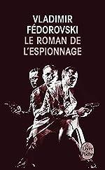Le Roman de l'espionnage de Vladimir Fédorovski