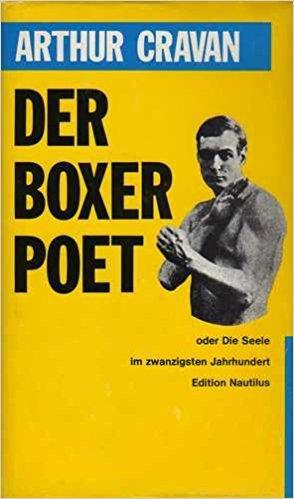 Boxer und Poet: Oder Die Seele im 20. Jahrhundert. Sämtliche Schriften
