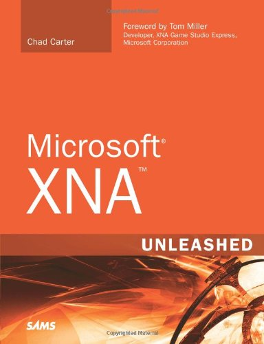 Carter, C: Microsoft XNA Unleashed: Graphics and Game Programming for Xbox 360 and Windows
