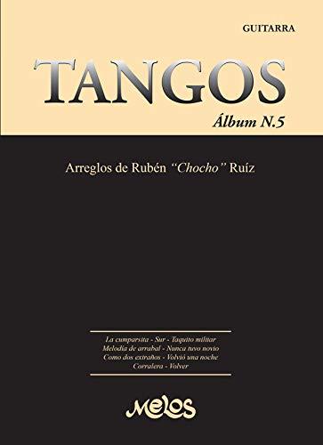 Tangos Album Numero 5 (By Melos): Pentagramas para guitarra fidedignos a estas...