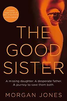 The Good Sister by [Morgan Jones]