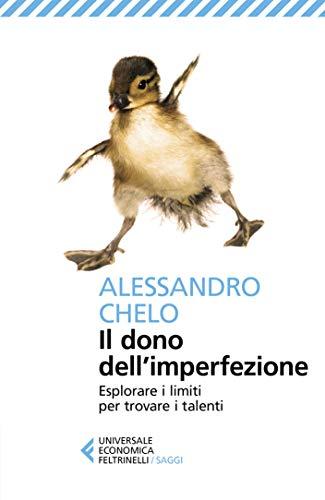 Il dono dell'imperfezione: Esplorare i limiti per trovare i talenti (Italian Edition)