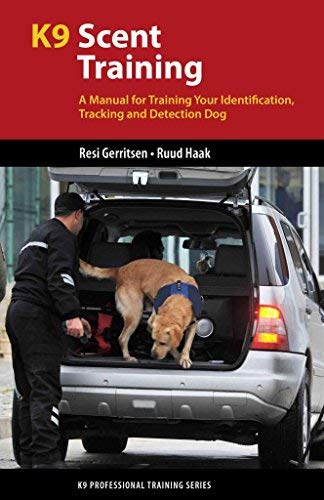 [(K9 Scent Training : A Manual for Training Your Identification, Tracking and Detection Dog)] [By (author) Resi Gerritsen ] published on (May, 2015)