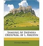 Samling AF Swenska Ordsprk, AF L. Rhodin (Paperback) - Common