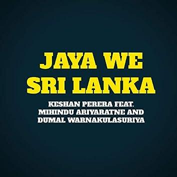 Jaya We Sri Lanka (feat. Mihindu Ariyaratne & Dumal Warnakulasuriya)