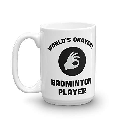 World's Okayest Badminton Player Mug for Coworker, Best Friend | Coffee Tea Office Cool Gift Idea | Funny Sport Racquet Net