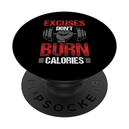 Excuses Don`t Burn Calories - Workout and Bodybuilding PopSockets PopGrip Intercambiable