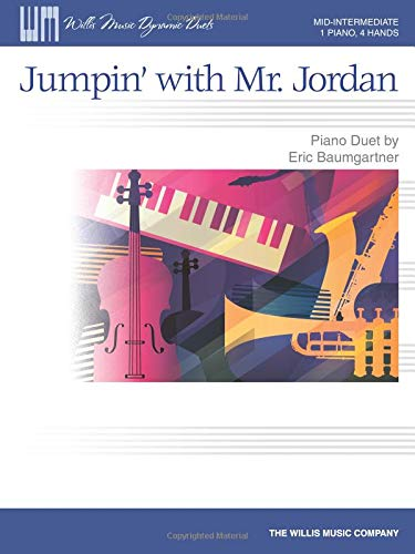 Jumpin' with Mr. Jordan: Mid-Intermediate Level 1 Piano, 4 Hands (Willis Music Dynamic Duets)