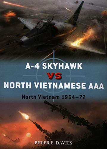 Compare Textbook Prices for A-4 Skyhawk vs North Vietnamese AAA: North Vietnam 1964–72 Duel  ISBN 9781472840790 by Davies, Peter E.,Laurier, Jim,Hector, Gareth