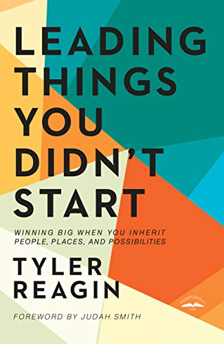 Compare Textbook Prices for Leading Things You Didn't Start: Winning Big When You Inherit People, Places, and Possibilities  ISBN 9780525654049 by Reagin, Tyler,Smith, Judah