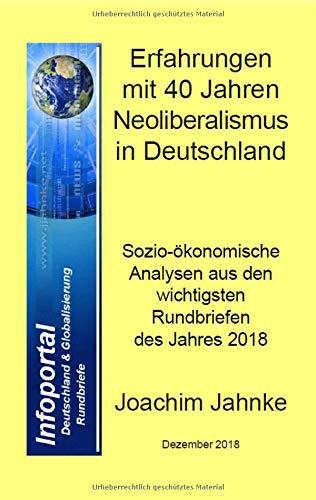 Erfahrungen mit 40 Jahren Neoliberalismus in Deutschland: Sozio-ökonomische Analysen aus 2018