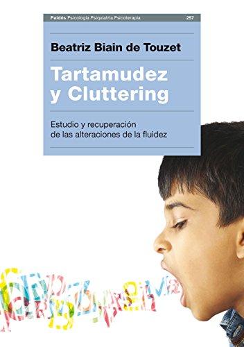 Tartamudez y Cluttering: Estudio y recuperación de las alteraciones de la fluidez