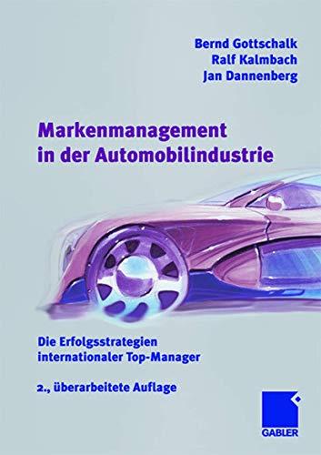 Markenmanagement in der Automobilindustrie: Die Erfolgsstrategien internationaler Top-Manager