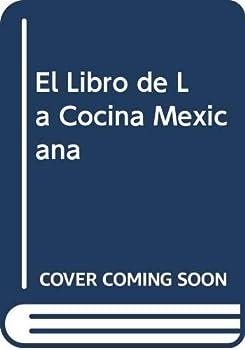 El Libro de La Cocina Mexicana 968390758X Book Cover