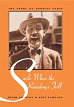 Smile When the Raindrops Fall: The Story of Charley Chase (The Scarecrow Filmmakers Series Book 58)