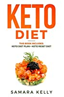 Keto Diet: This Book Includes: Keto Diet Plan + Keto Reset Diet - Keto Diet Made Easy Complete guide for Beginners. Ketogenic Diet, Meal Prep and Keto Meal Plan for Beginners for Weight Loss with Recipes.