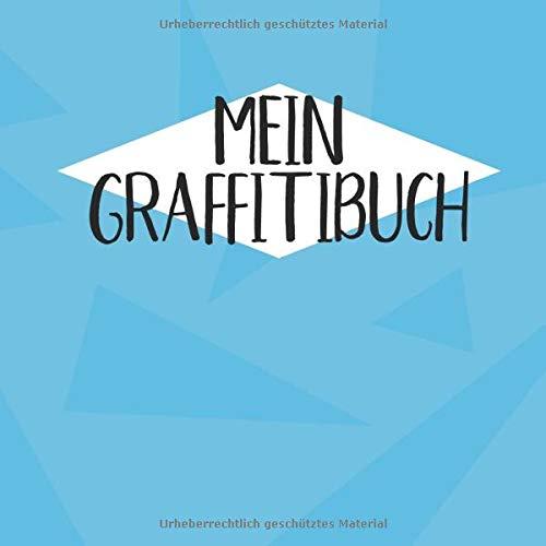 Mein Graffitibuch: Blanko Notizbuch im quadratischen Format (21x21cm) mit 50 Seiten zum festhalten für alle Tags, Graffitikunst und vieles mehr - Ebenfalls eine tolle Geschenkidee
