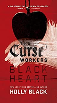 Black Heart (The Curse Workers Book 3) by [Holly Black]