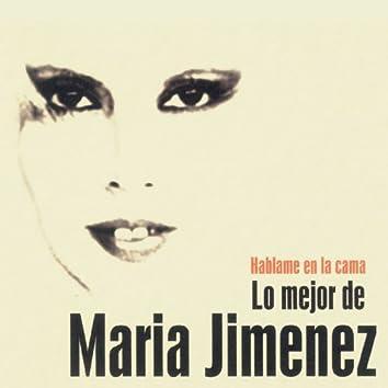 Hablame en la cama. Lo mejor de Maria Jimenez